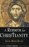 A Rebirth for Christianity, Alvin Boyd Kuhn, 0835608387