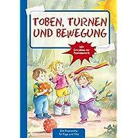 Toben, Turnen & Bewegung (Die Praxisreihe für Kiga und Kita) (Die Praxisreihe für Kindergarten und Kita)