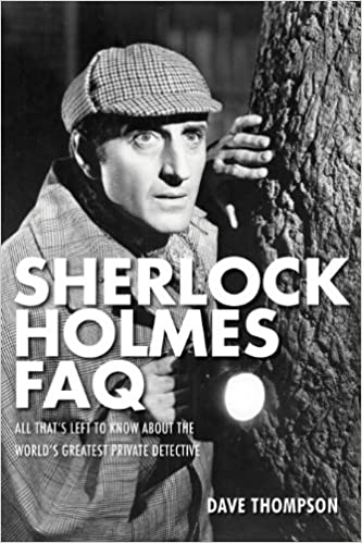 Read online Sherlock Holmes FAQ: All That's Left to Know About the World's Greatest Private Detective (Faq Series) PDF, azw (Kindle), ePub, doc, mobi