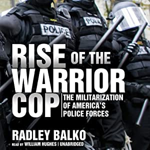 Rise of the Warrior Cop Hörbuch