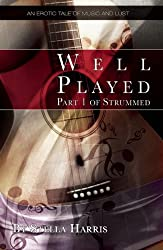 Well Played: An erotic tale of music and lust (Strummed)