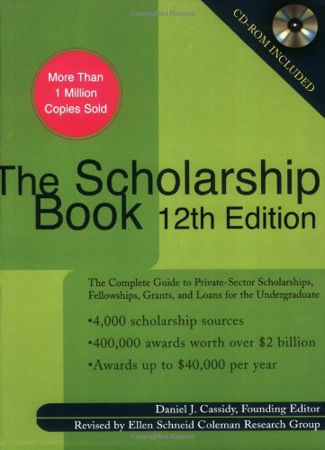The Scholarship Book 12th Edition: The Complete Guide to Private-Sector Scholarships, Fellowships,Grants, and Loans for