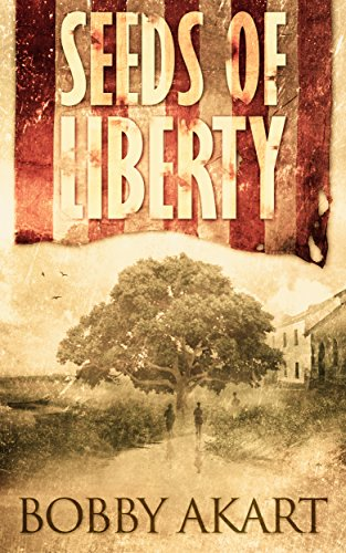 Seeds of Liberty: Historical Guide to The Boston Brahmin series by [Akart, Bobby]