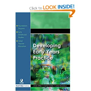 Developing Early Years Practice (Foundation Degree Texts S.) Linda Miller, Carrie Cable and Jane Devereux