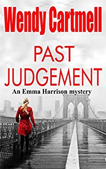 Past Judgment (An Emma Harrison Mystery Book 1) by [Cartmell, Wendy]