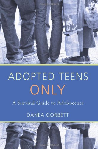 danea. Adopted Teens Only  A Survival Guide to Adolescence 74c1f3cbf