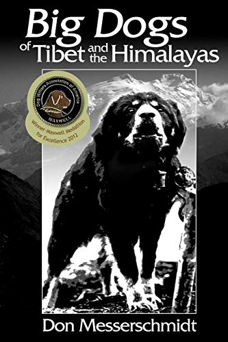 (Big Dogs of Tibet and the Himalayas: A Personal Journey)