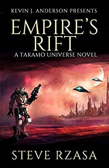 Empire's Rift: The Baedecker Invasion (A Takamo Universe Story Book 1) by [Rzasa, Steve]