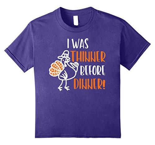 Kids I WAS THINNER BEFORE DINNER! Fun Thanksgiving Shirt ...