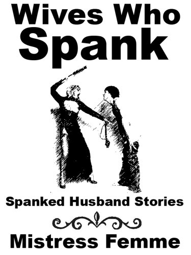 Has husbands spank wives stories was and