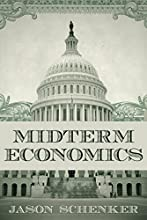 Midterm Economics: The Impact of Midterm Elections on Financial Markets and the Economy