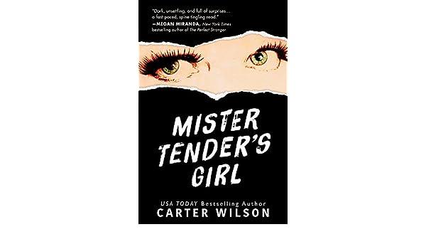 Mister Tenders Girl: A Novel (English Edition) eBook: Carter Wilson: Amazon.es: Tienda Kindle