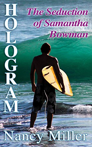 Hologram: The Seduction of Samantha Bowman