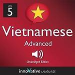Learn Vietnamese - Level 5: Advanced Vietnamese, Volume 1: Lessons 1-50 | Innovative Language Learning LLC
