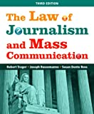 The Law of Journalism and Mass Communication, Robert Trager, Joseph Russoman, Susan Dente Ross, 1608716694