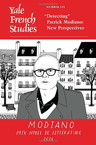 "Yale French Studies, Number 133: ""Detecting"" Patrick Modiano: New Perspectives (Yale French Studies Series) by Yale University Press"