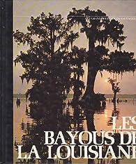 Book's Cover ofLes bayous de la louisiane les grandes etendues sauvages