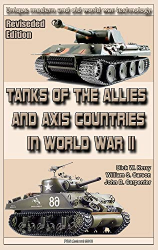 Tanks of the Allies and Axis Countries in World War II  (Revised edition): Weapons and military equipment of the world