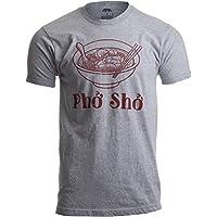 Pho Sho | Funny Vietnamese Cuisine Vietnam Foodie Chef Cook Food Humor T-Shirt