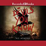 The Devils You Know | M. C. Atwood