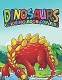 Dinosaurs Coloring Book For Kids: Fantastic Dinosaur Coloring Kids Book with 50 Diplodocus, Tyrannosaurus, Apatosaurus, Mosasaur, Protoceratops, ... Boys, Girls Cartoon Dinosaur Colouring Book