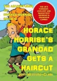 The Adventures of Horace Horrise: Horace Horrise's Grandad gets a Haircut 5