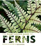 The Plant Lover's Guide to Ferns (The Plant Lover's Guides)
