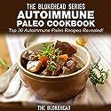 Autoimmune Paleo Cookbook: Top 30 Autoimmune Paleo Recipes Revealed: The Blokehead Success Series Audiobook by  The Blokehead Narrated by Chris Brinkley