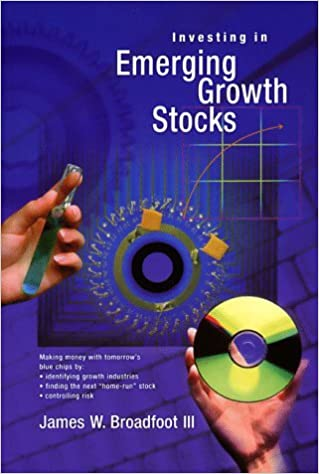 Investing in Emerging Growth Stocks by James W. Broadfoot (1998-05-04)