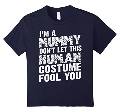 Make Ancient Egyptian Costume Boy (Kids I'm A Mummy Don't Let This Human Costume Fool You T-shirt 12 Navy)