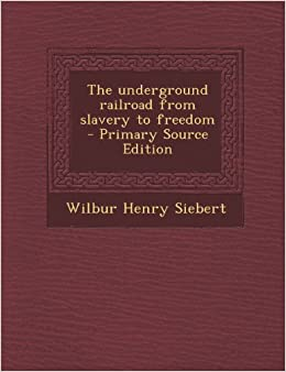Book Underground Railroad from Slavery to Freedom