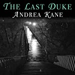The Last Duke | Andrea Kane