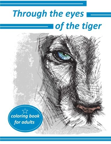 Through the eyes of the tiger: coloring book for adults ebook
