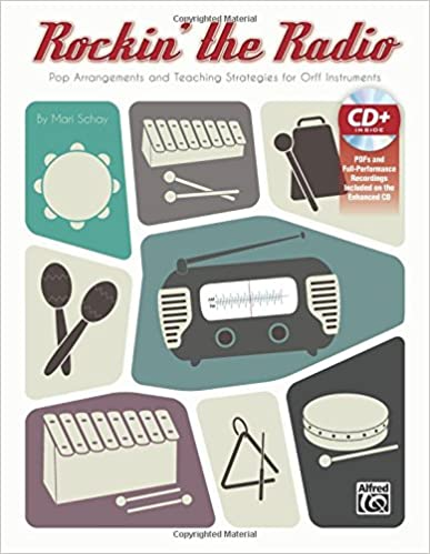 Rockin' the Radio: Pop Arrangements and Teaching Strategies for Orff Instruments, Book and Enhanced CD