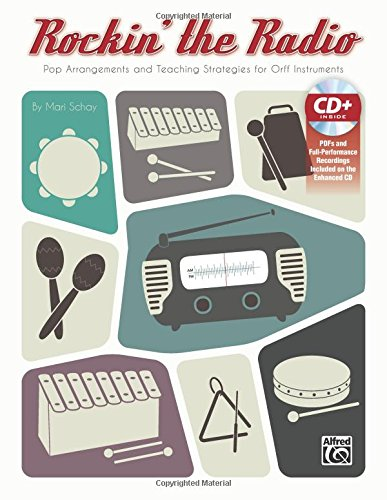 Rockin' The Radio: Pop Arrangements And Teaching Strategies For Orff Instruments, Book & Enhanced CD