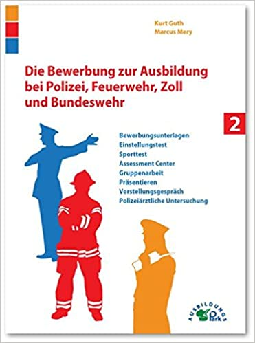 Die Bewerbung Zur Ausbildung Bei Polizei, Feuerwehr, Zoll Und