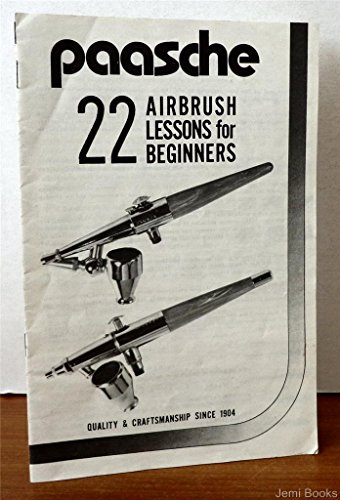 Paasche 22 Airbrush Lessons For Beginners (Airbrush 22 Lessons)