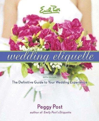 Emily Post's Wedding Etiquette [Hardcover] [2005] (Author) Peggy Post