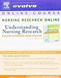 Nursing Research Online : Understanding Nursing Research - Building an Evidence-Based Practice, Burns, Nancy and Grove, Susan K., 1416029214