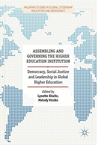 Assembling and Governing the Higher Education Institution: Democracy, Social Justice and Leadership in Global Higher Edu