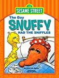 Sesame Street The Day Snuffy Had The Sniffles Linda Lee Maifair/Tom Brannon