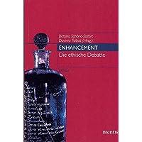 Enhancement: Die ethische Debatte (ethica)