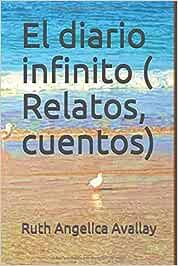 El diario infinito ( Relatos, cuentos): Amazon.es: Avallay