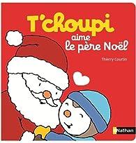 T'choupi aime le Père Noël par Thierry Courtin