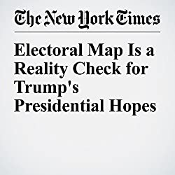 Electoral Map Is a Reality Check for Trump's Presidential Hopes