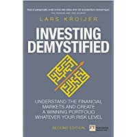 Investing Demystified: How to create the best investment portfolio whatever your risk level (Financial Times Series)