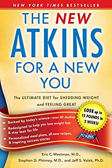 The New Atkins for a New You: The Ultimate Diet for Shedding Weight and Feeling Great by [Westman, Dr. Eric C., Phinney, Dr. Stephen D., Jeff S. Volek]