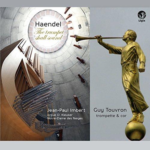 Handel: The Trumpet Shall - Handel Sound Trumpet The Shall