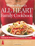 Womenheart`s All Heart Family Cookbook Featuring the 40 Foods Proven to Promote Heart Health [HC,2008]