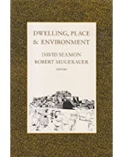 Dwelling, Place and Environment: Towards a Phenomenology of Person and World
